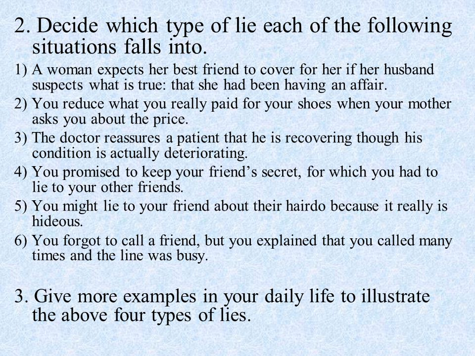 2. Decide which type of lie each of the following situations falls into.