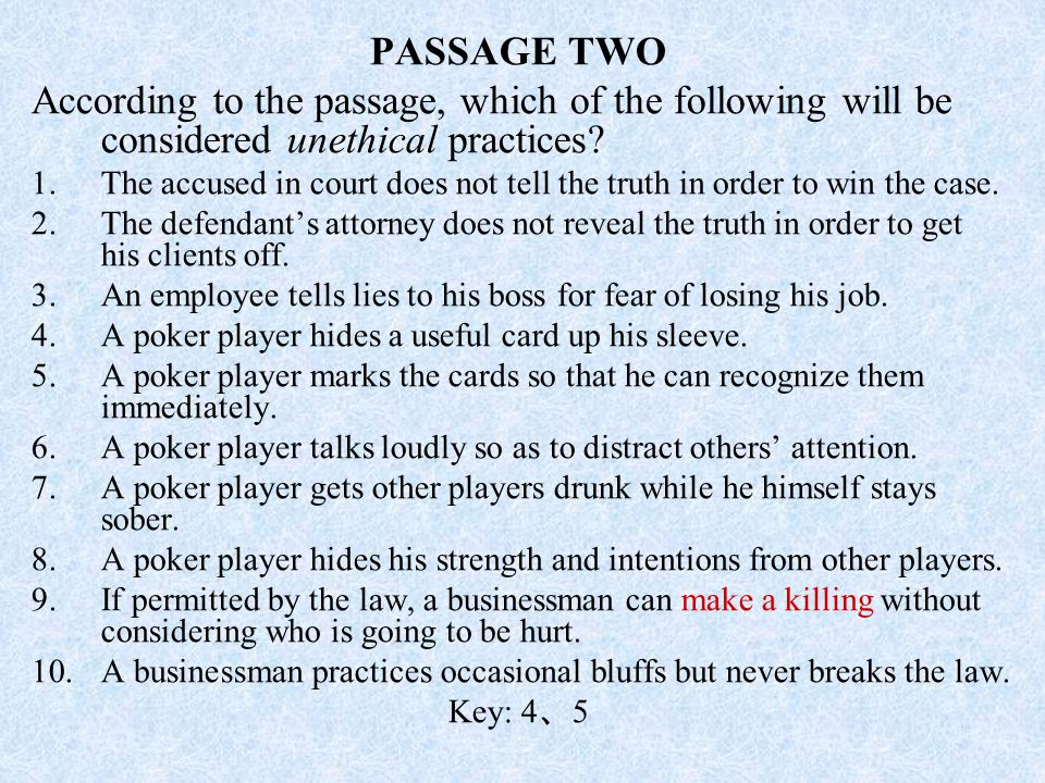 PASSAGE TWO According to the passage, which of the following will be considered unethical practices
