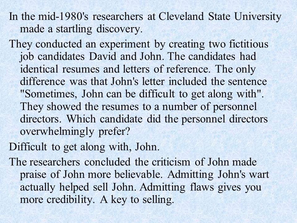 In the mid-1980 s researchers at Cleveland State University made a startling discovery.