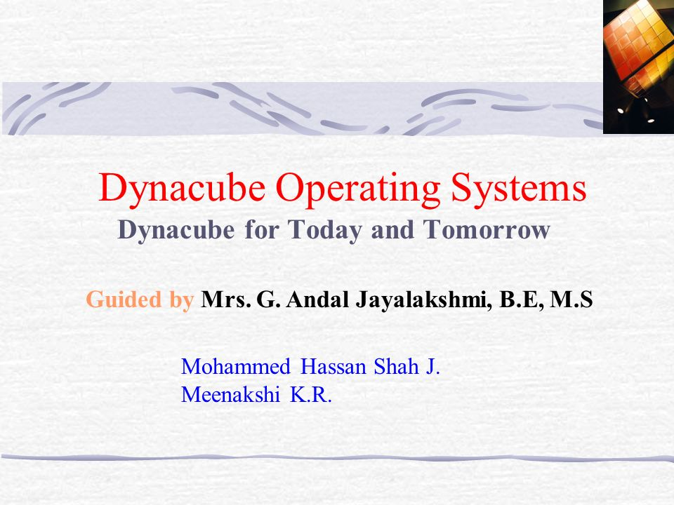 Dynacube Operating Systems