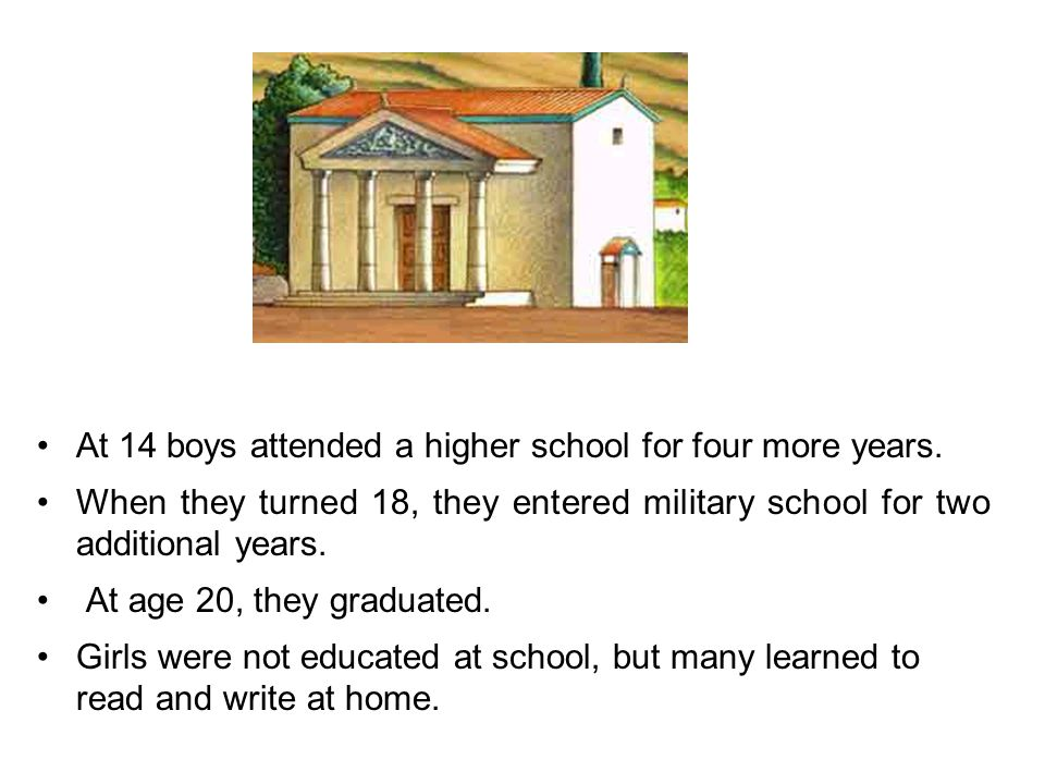 At 14 boys attended a higher school for four more years.