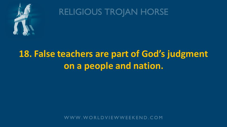 18. False teachers are part of God's judgment on a people and nation.
