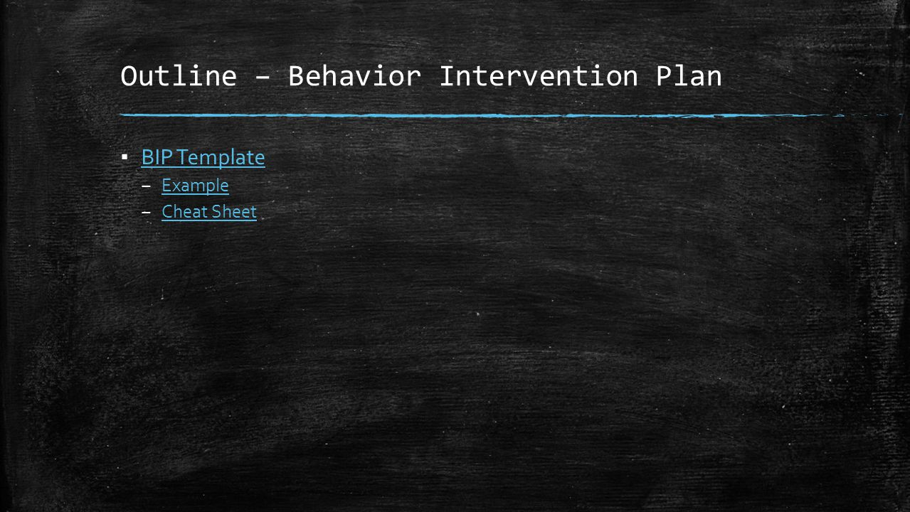 Outline – Behavior Intervention Plan