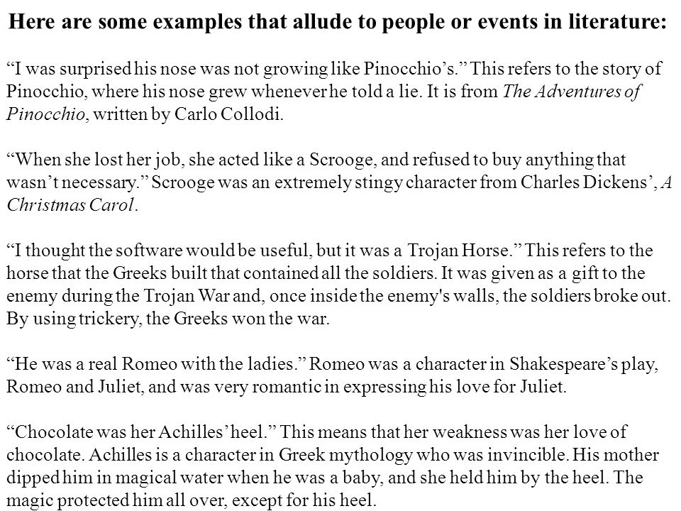 Here are some examples that allude to people or events in literature:
