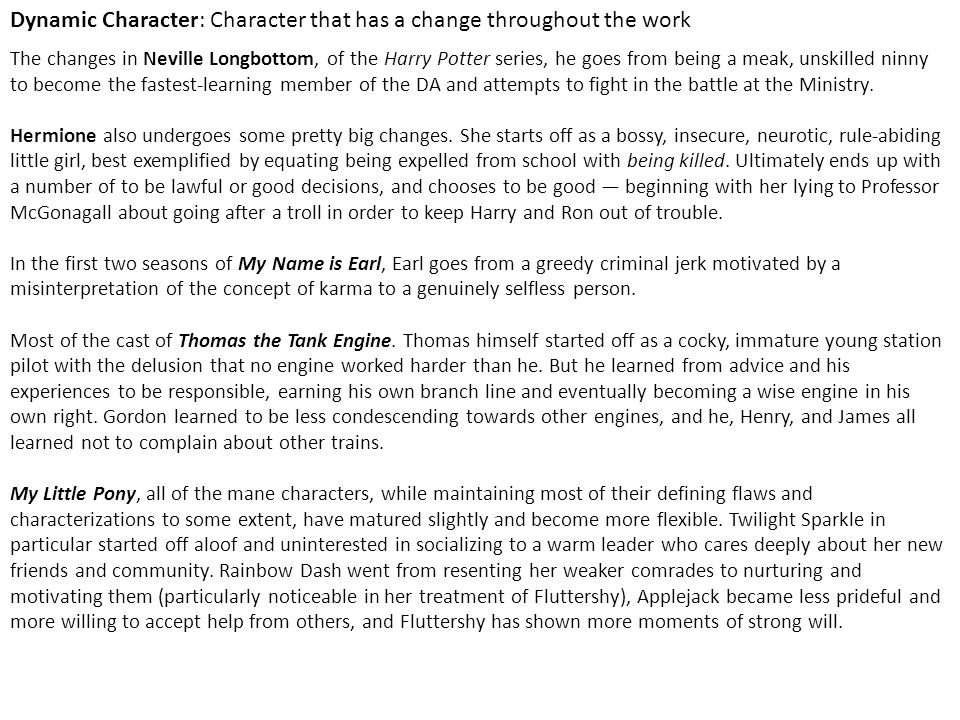 Dynamic Character: Character that has a change throughout the work