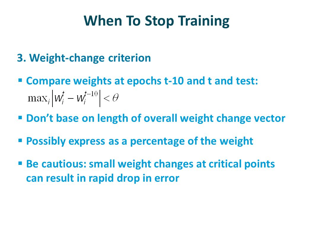 When To Stop Training 3. Weight-change criterion