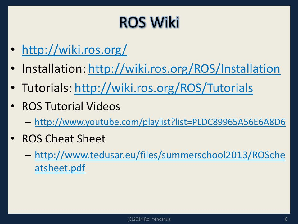 ROS Wiki http://wiki.ros.org/