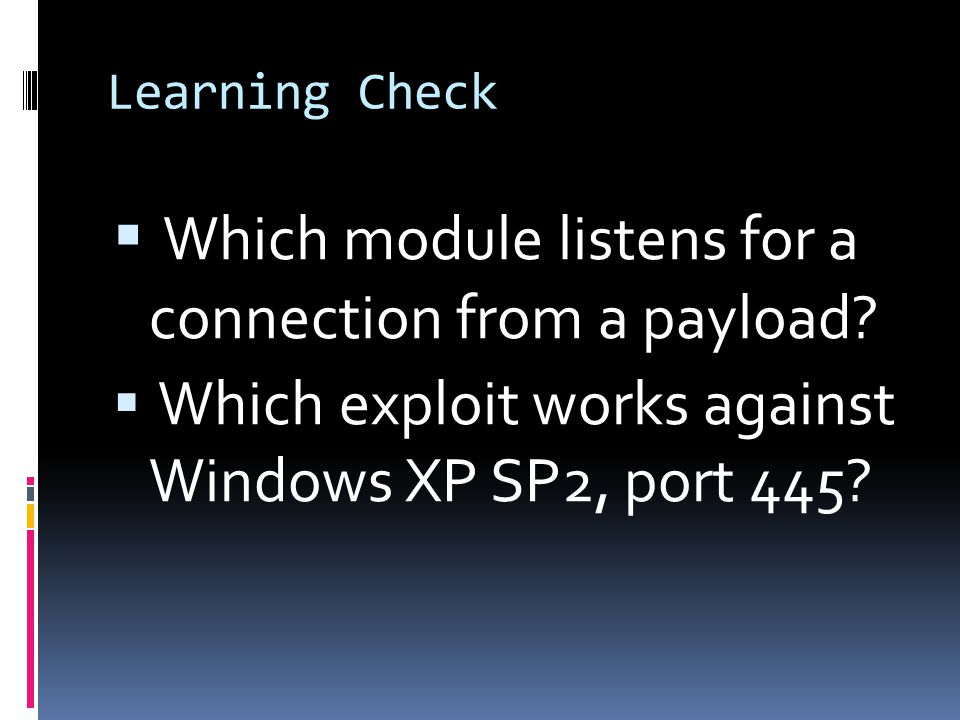 Which module listens for a connection from a payload