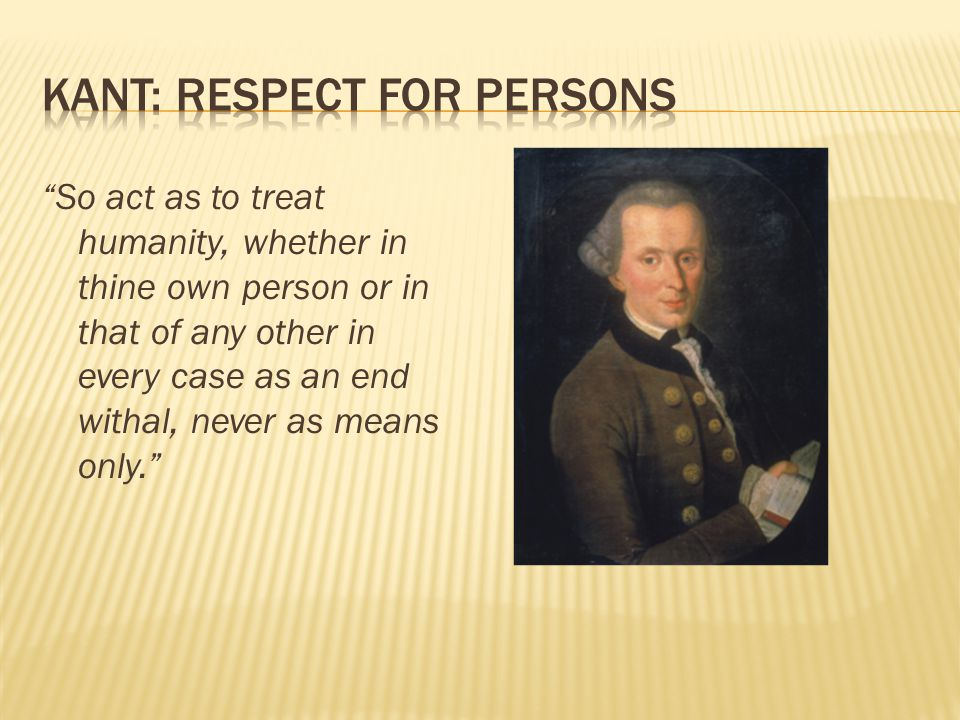 Kant: Respect for Persons