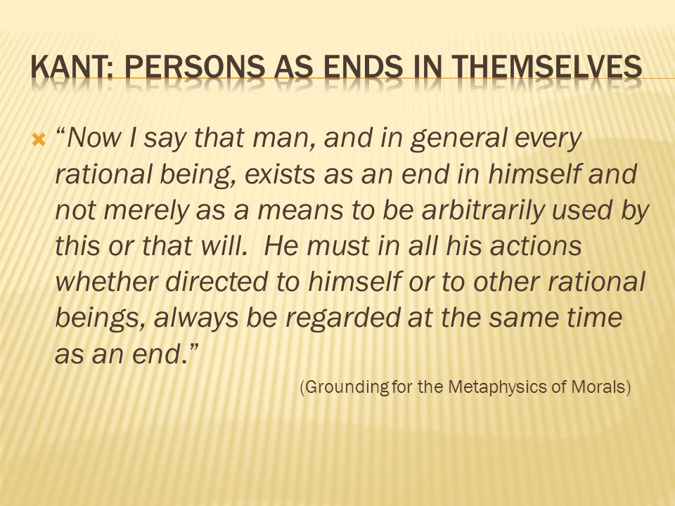 Kant: Persons as Ends in Themselves