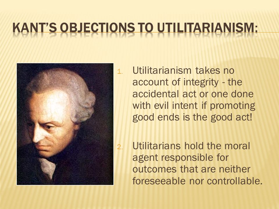 Kant's Objections to Utilitarianism: