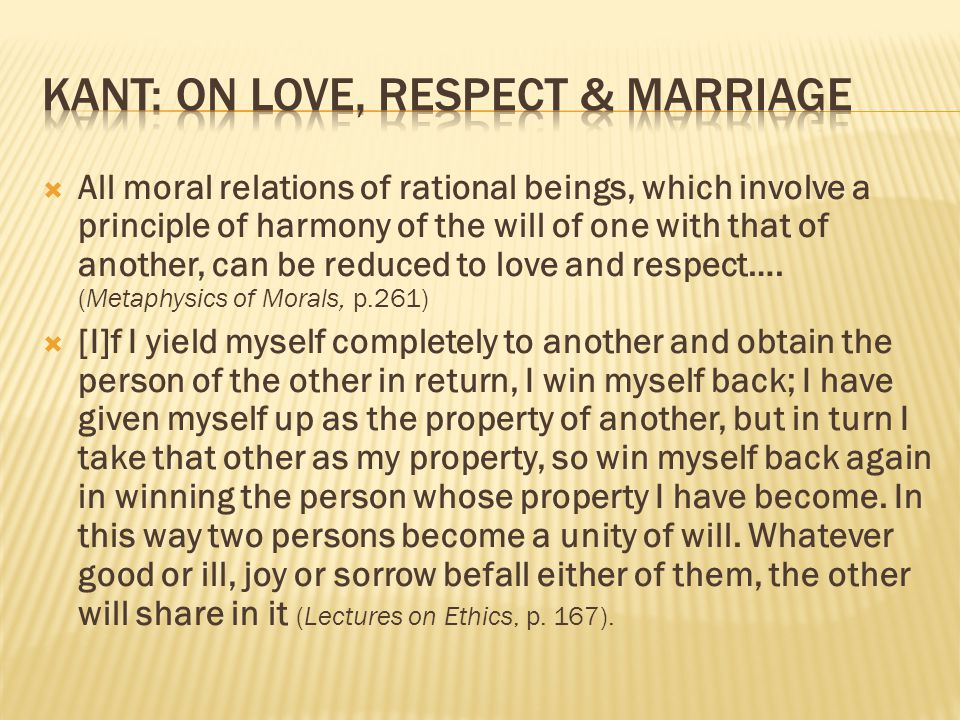 Kant: on Love, Respect & Marriage