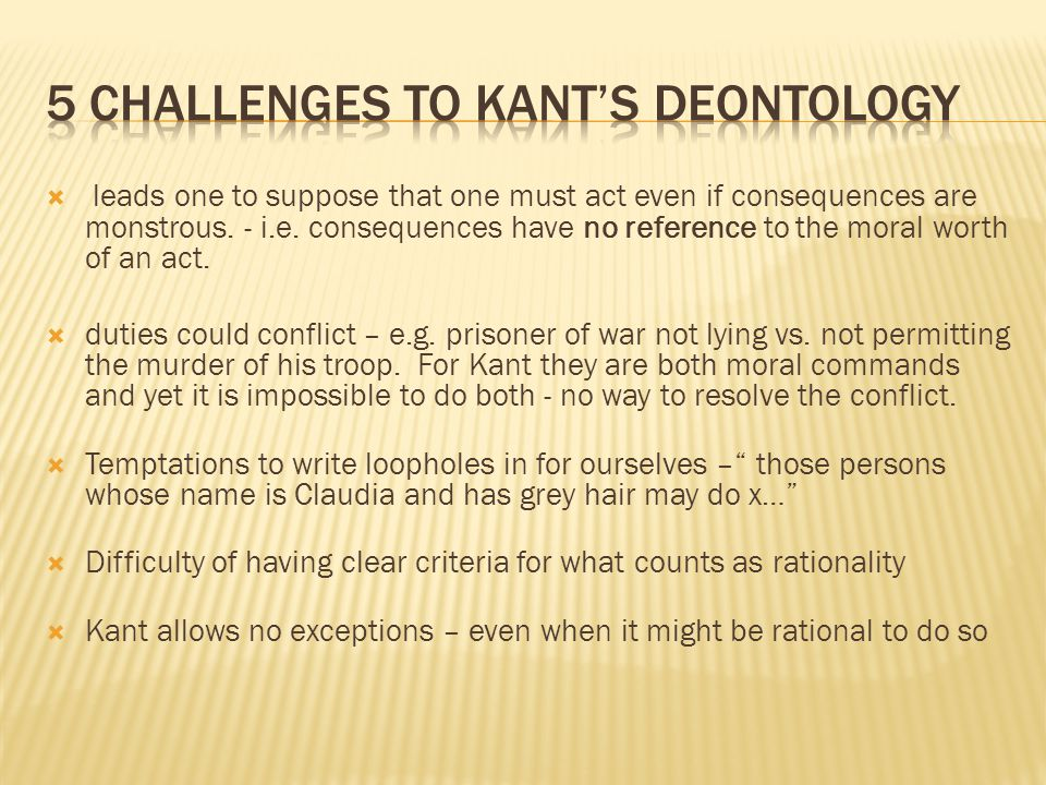 5 Challenges to Kant's Deontology