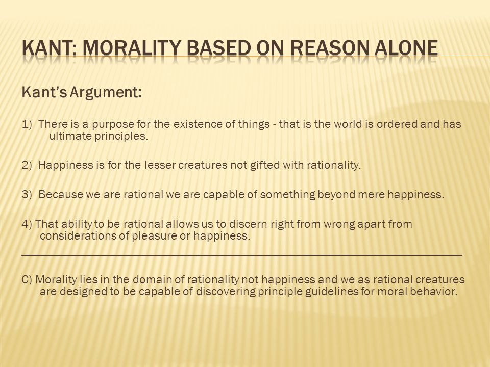 Kant: Morality based on Reason Alone