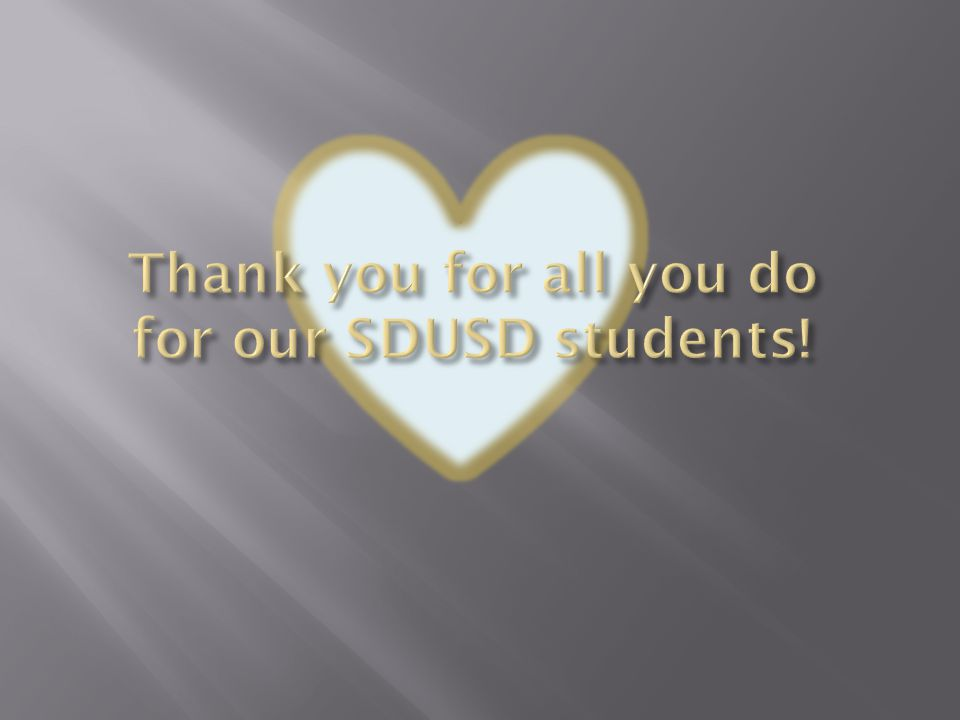 Thank you for all you do for our SDUSD students!