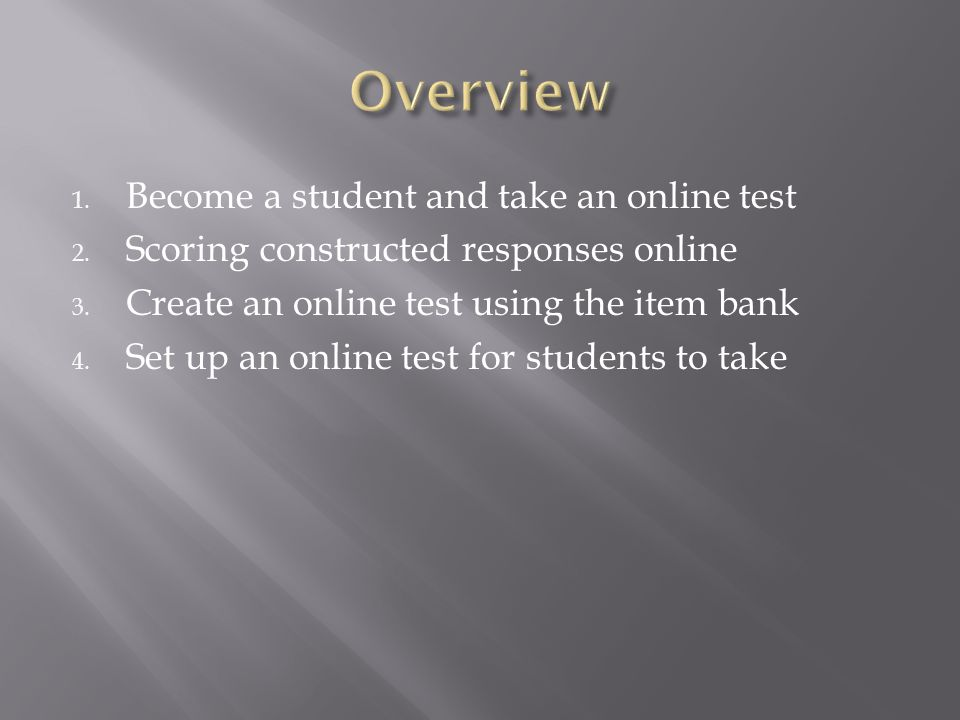 Overview Become a student and take an online test