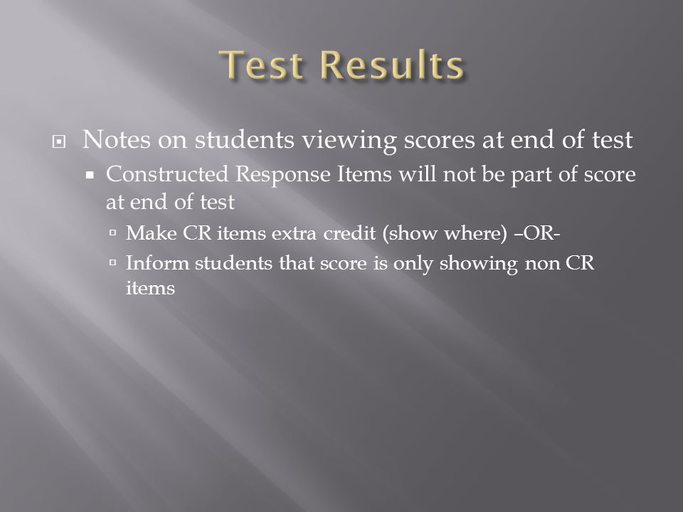 Test Results Notes on students viewing scores at end of test