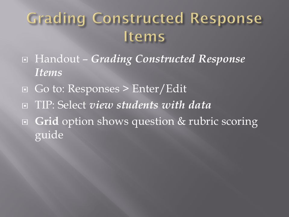 Grading Constructed Response Items