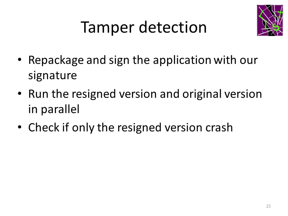 Tamper detection Repackage and sign the application with our signature