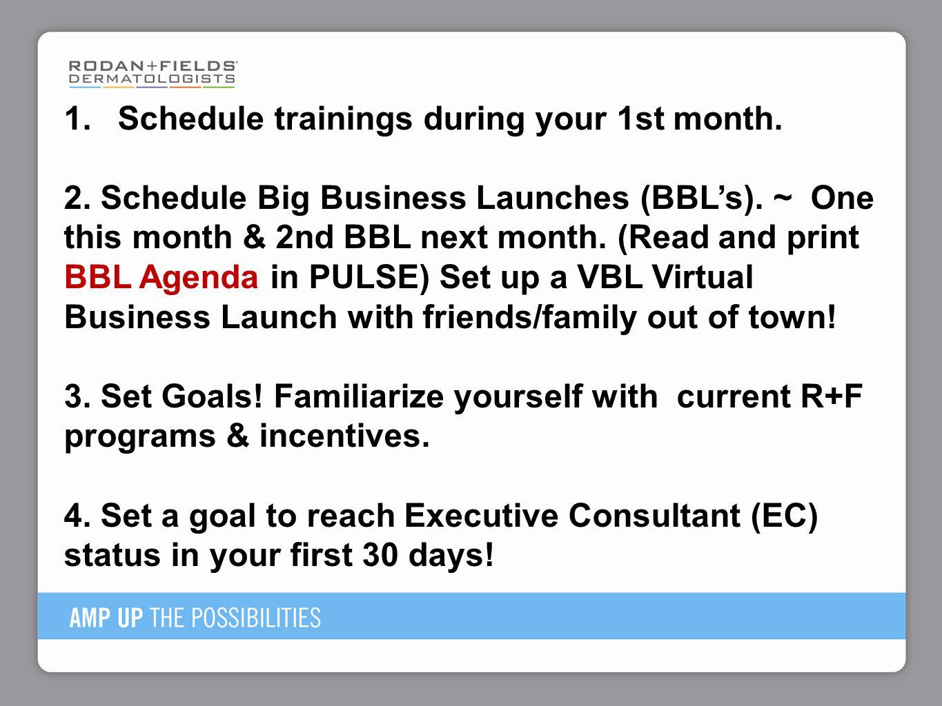 Schedule trainings during your 1st month.