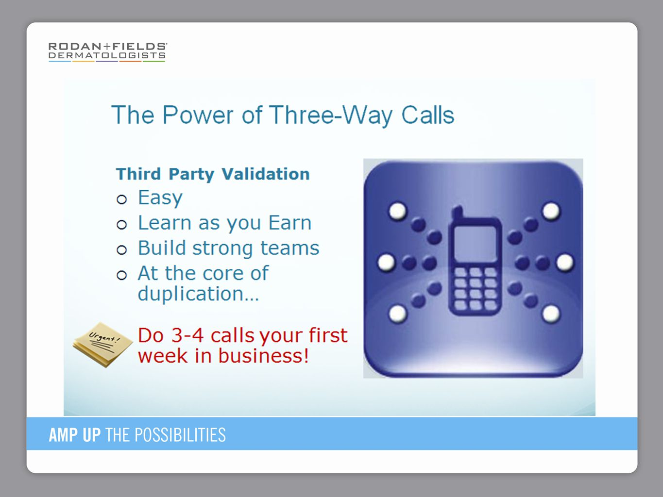 Show them the Three Way Call Script in the New Consultant Corner of the Welcome to the Superstars email Newsletter.