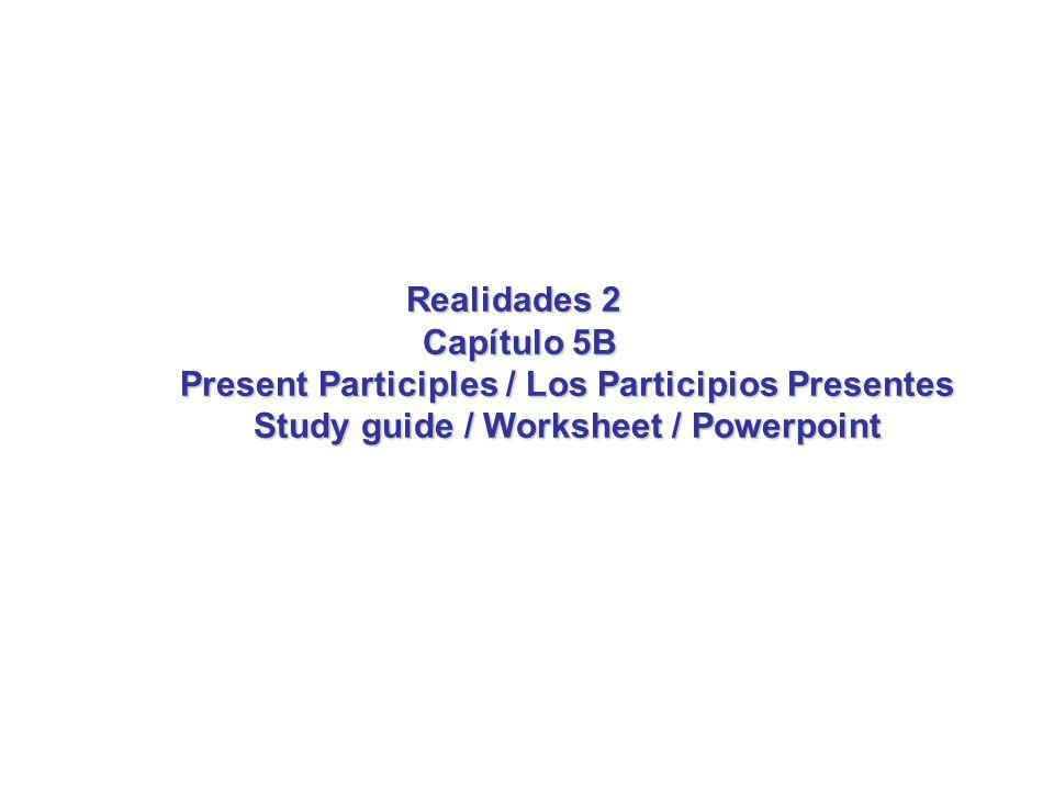 Present Participles / Los Participios Presentes