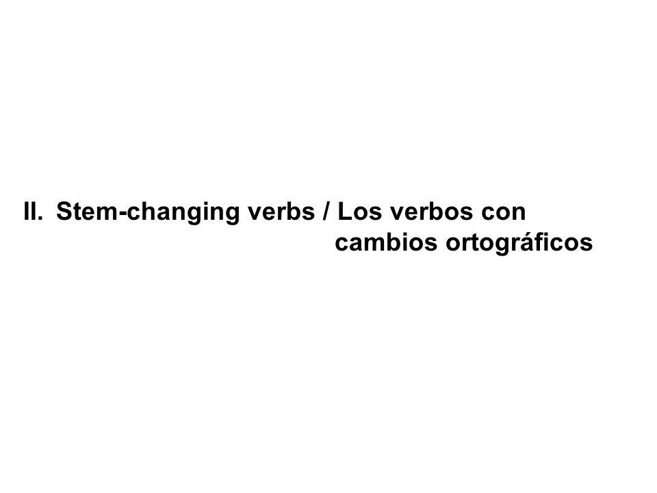 Stem-changing verbs / Los verbos con