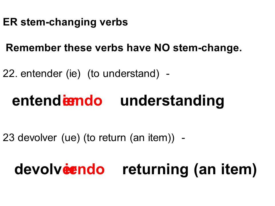 iendo returning (an item)