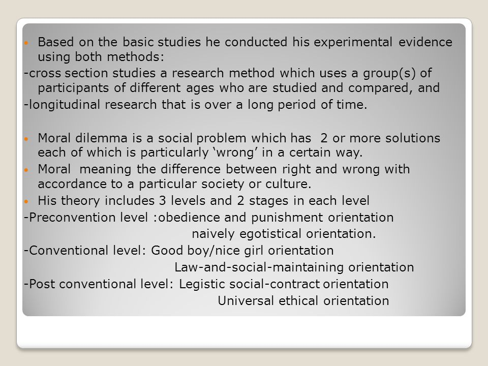 Based on the basic studies he conducted his experimental evidence using both methods: