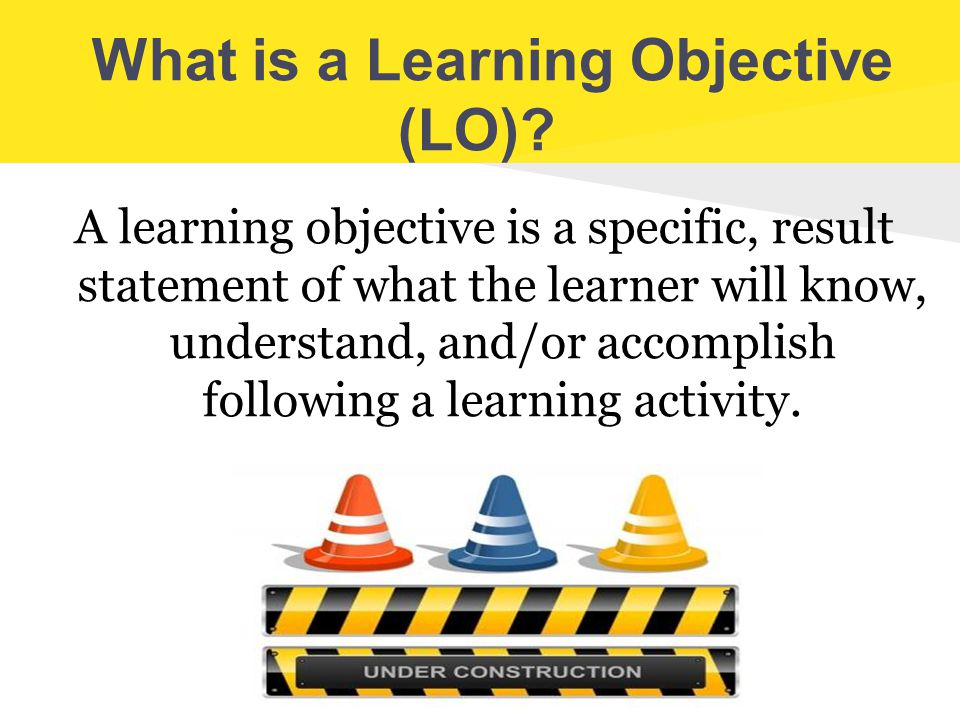 What is a Learning Objective (LO)