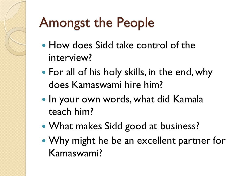 Amongst the People How does Sidd take control of the interview