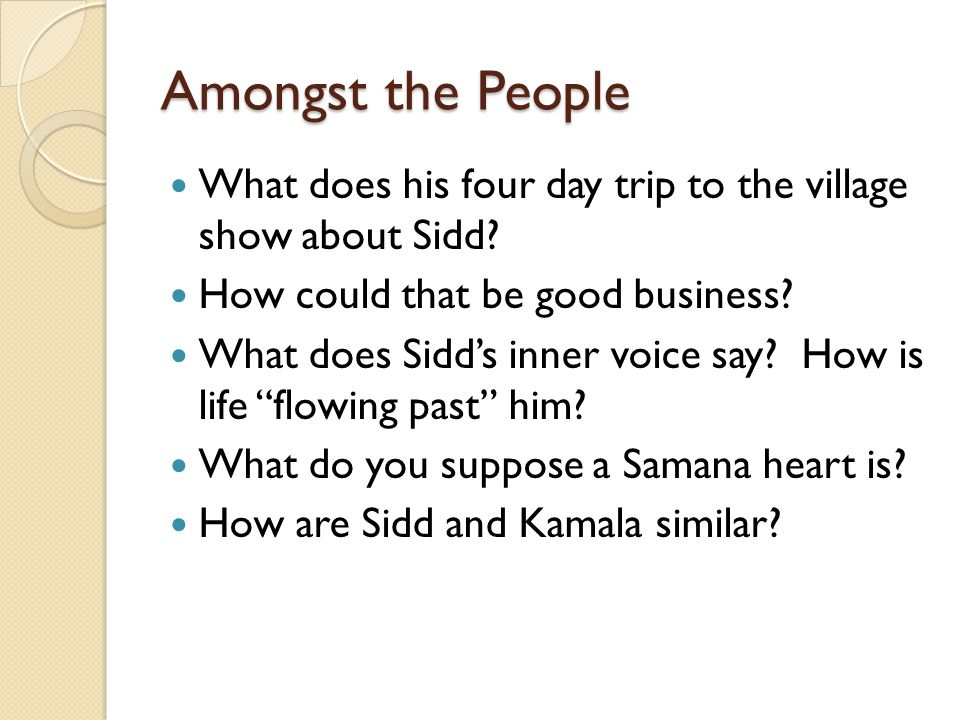 Amongst the People What does his four day trip to the village show about Sidd How could that be good business