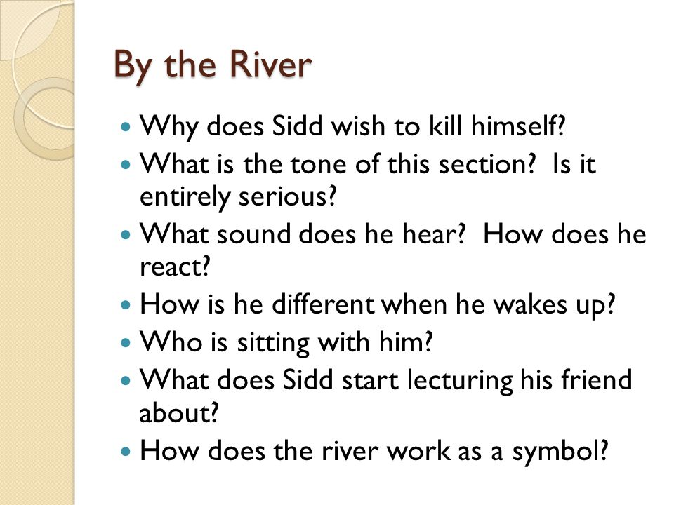 By the River Why does Sidd wish to kill himself
