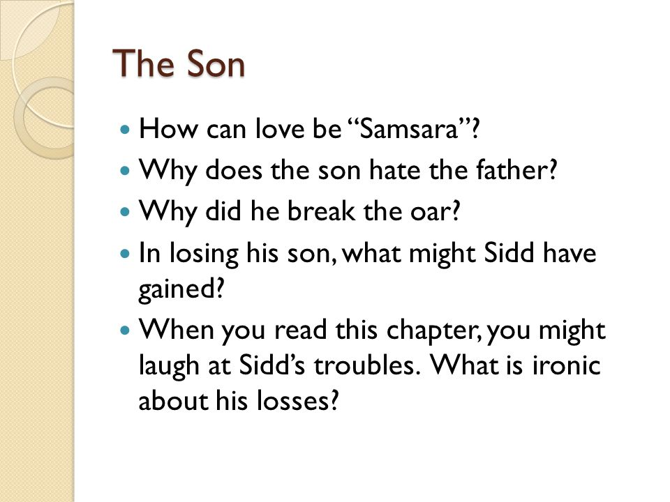 The Son How can love be Samsara Why does the son hate the father