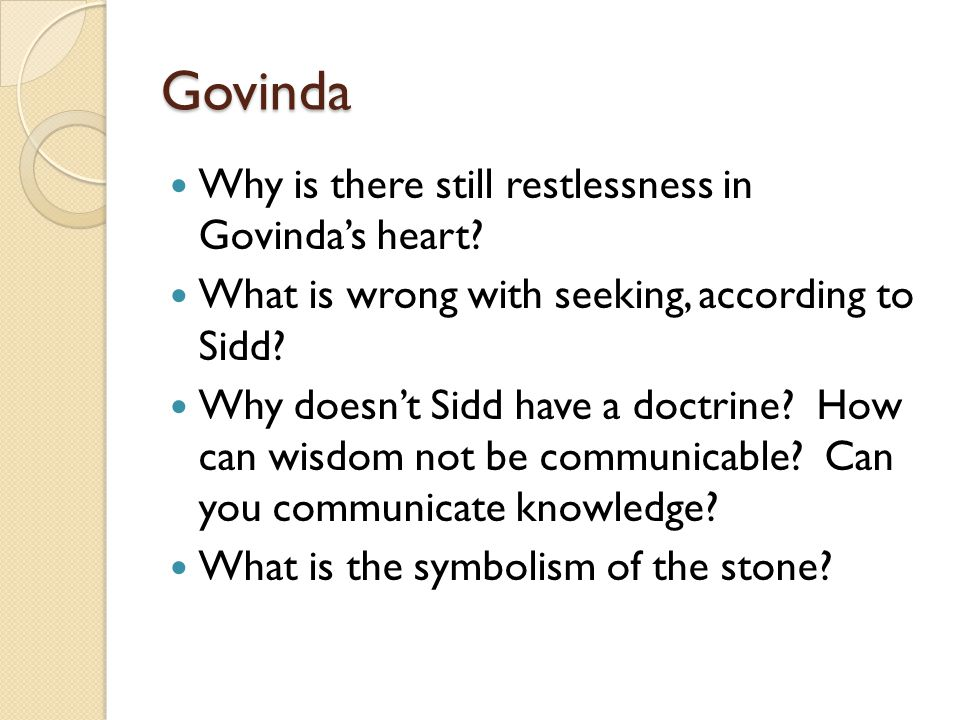 Govinda Why is there still restlessness in Govinda's heart