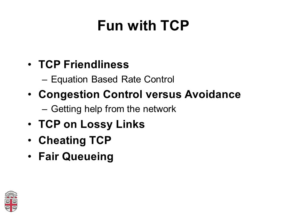 Fun with TCP TCP Friendliness Congestion Control versus Avoidance