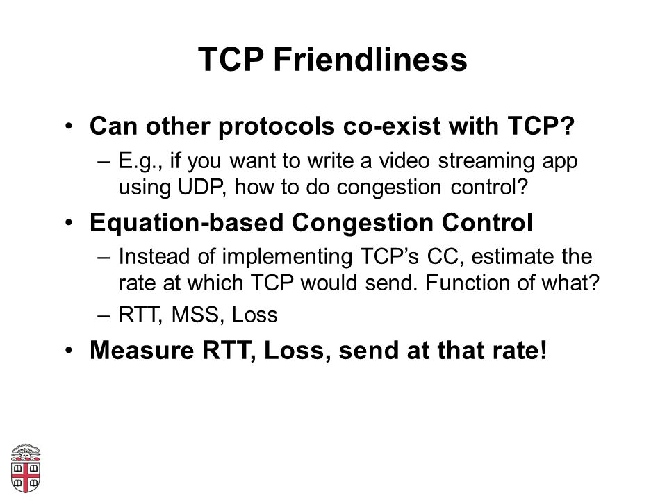 TCP Friendliness Can other protocols co-exist with TCP
