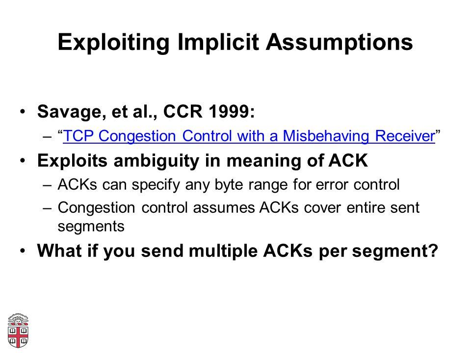 Exploiting Implicit Assumptions