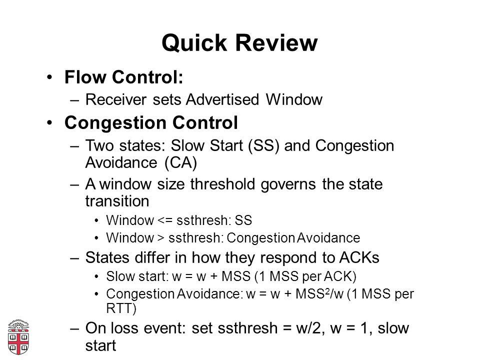 Quick Review Flow Control: Congestion Control