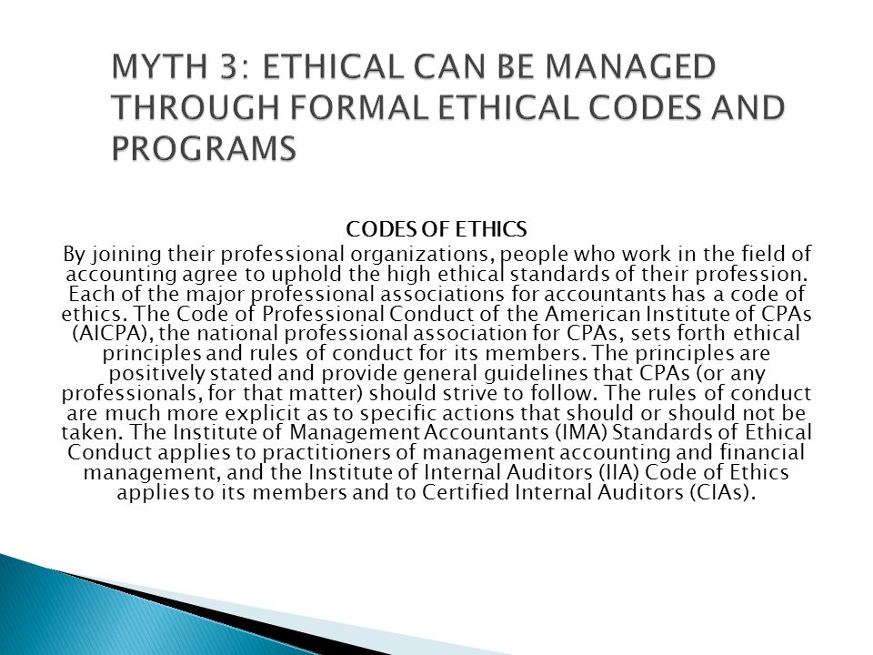 MYTH 3: ETHICAL CAN BE MANAGED THROUGH FORMAL ETHICAL CODES AND PROGRAMS