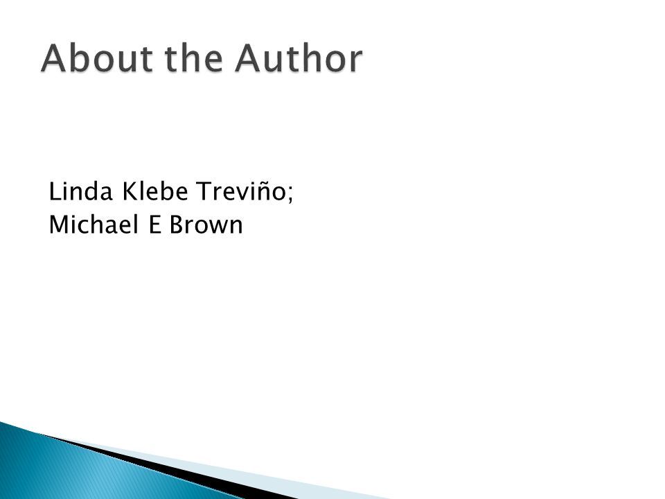 About the Author Linda Klebe Treviño; Michael E Brown