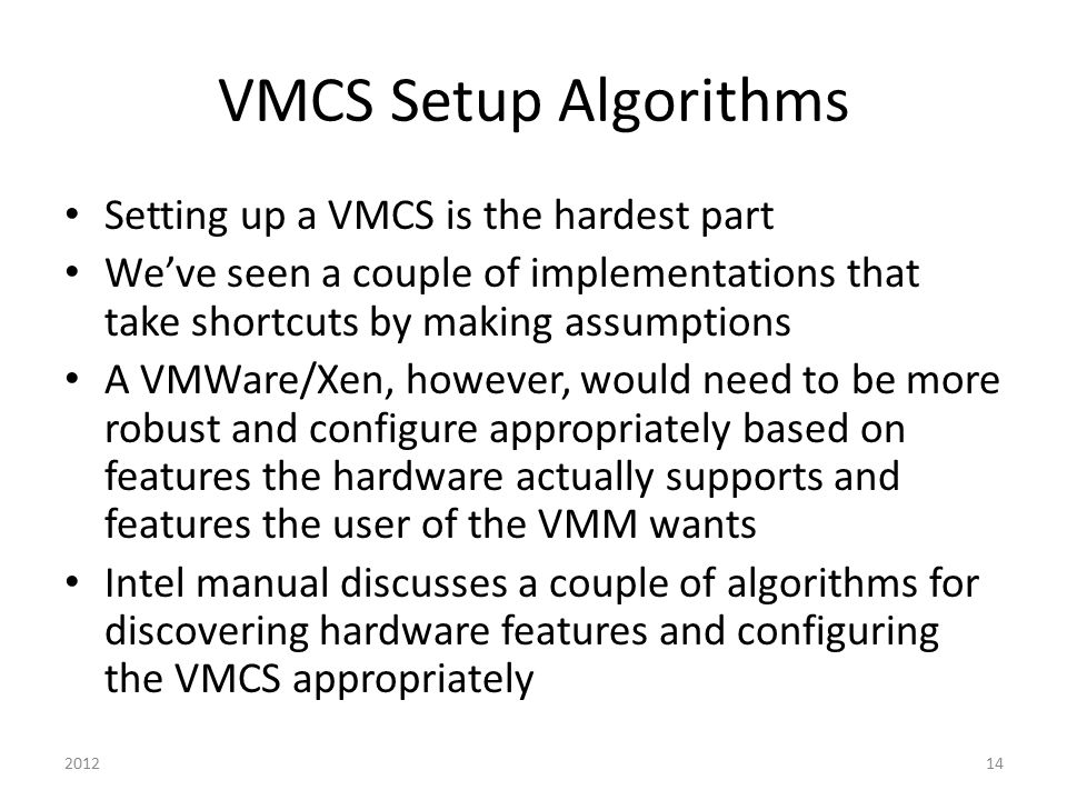 VMCS Setup Algorithms Setting up a VMCS is the hardest part