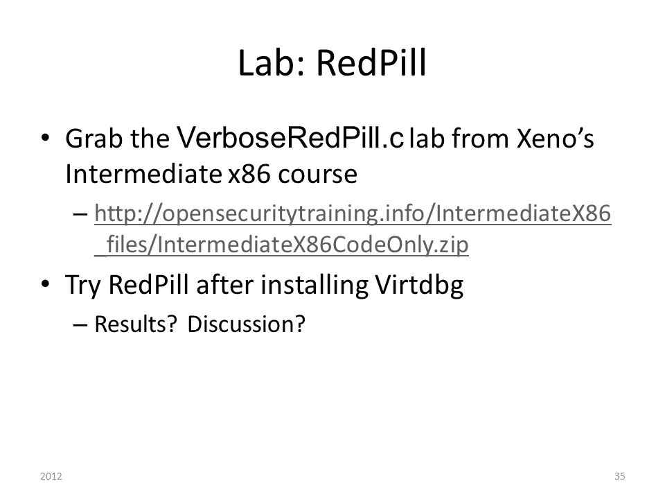 Lab: RedPill Grab the VerboseRedPill.c lab from Xeno's Intermediate x86 course.