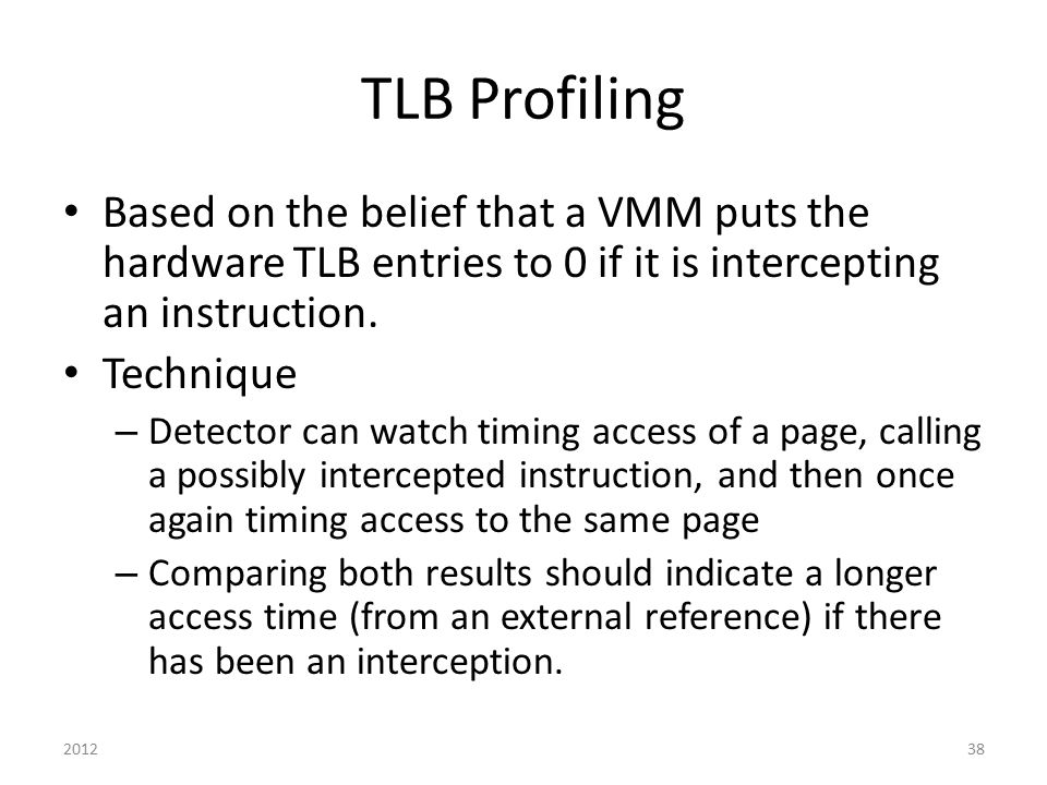 TLB Profiling Based on the belief that a VMM puts the hardware TLB entries to 0 if it is intercepting an instruction.