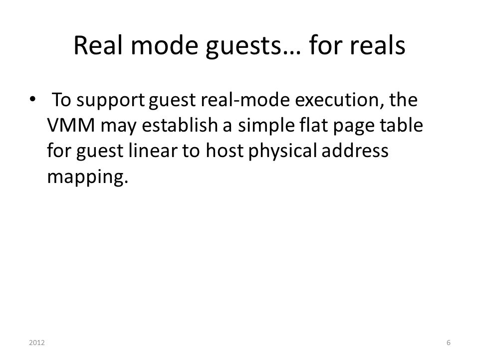 Real mode guests… for reals