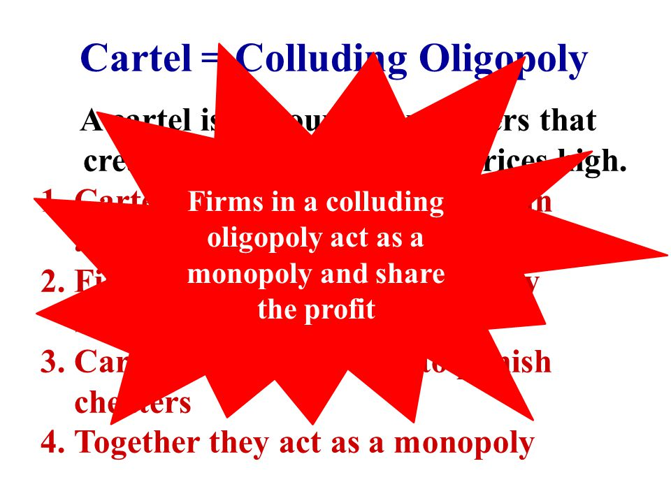 Firms in a colluding oligopoly act as a monopoly and share the profit