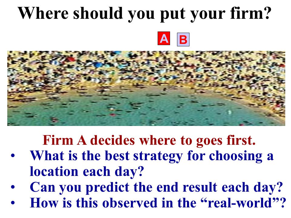 Where should you put your firm Firm A decides where to goes first.