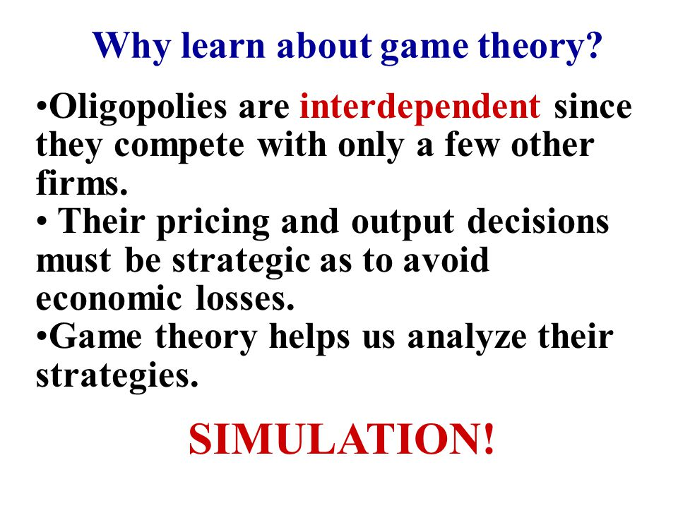 SIMULATION! Why learn about game theory