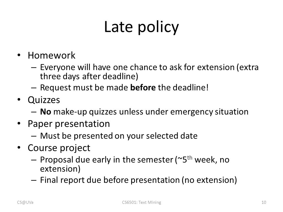 Late policy Homework Quizzes Paper presentation Course project