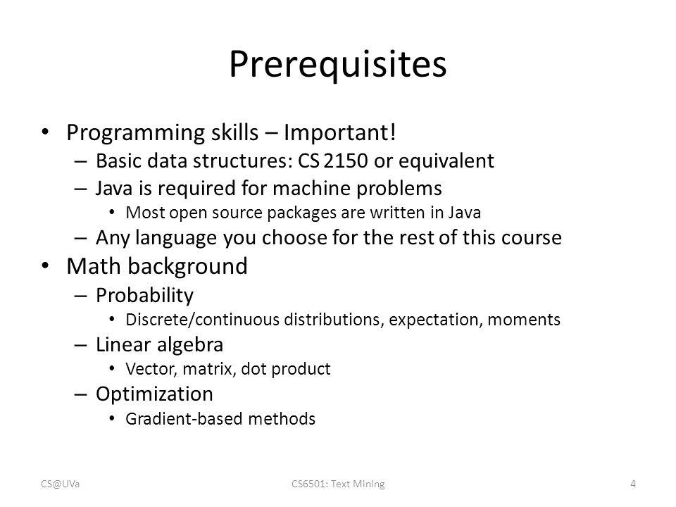 Prerequisites Programming skills – Important! Math background